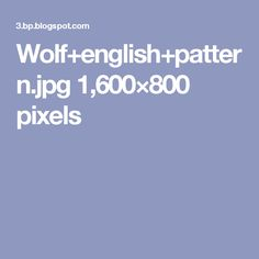 Wolf+english+pattern.jpg 1,600×800 pixels