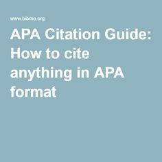 Cite this for me this is a citation generator for harvard and apa how to cite everything in apa format with our apa citation guide the apa citation guide includes popular sources like books journals and websites ccuart