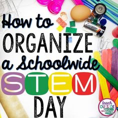 It's much easier than you think! How to Organize a Schoolwide STEM Day for elementary students | STEM challenges | STEM activities