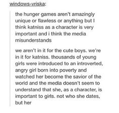 Also also did anyone notice that Katniss fought for herself and wasn't the damsel in distress