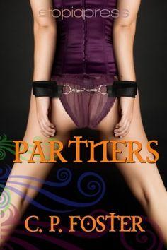 Partners by C.P. Foster, http://www.amazon.com/dp/B0096SLQOQ/ref=cm_sw_r_pi_dp_r7Hsqb022A9D7