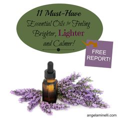 Grab your FREE COPY of 11 Must-Have Essential Oils for Feeling Brighter, Lighter and Calmer!  #essentialoils #youngliving #aromatherapy
