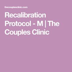 Recalibration Protocol - M Take Your Time, Take That, Let It Be, Make A Proposal, Relationship Therapy, Stop Fighting, Stand Up For Yourself, Frame Of Mind, Explain Why