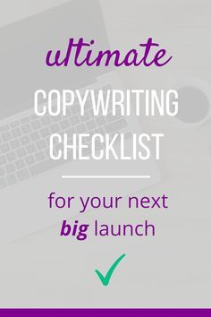 The Ultimate Copywriting Checklist For Your Next Big Launch | Running a launch can be a lot of work? One of the biggest parts is taking care of all the copy. Check out this copywriting checklist for your next big launch.