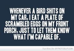I am just that cruel.