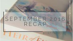 September 2016 recap // Wrap Ups