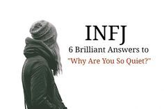 How many times have you heard this annoying, and utterly frustrating question: Why are you so quiet? Honestly, I stopped counting after a thousand. Every INFJ has heard this tiresome question many times in her/his life. It goes without saying that it makes us feel nauseous every single time. Sometimes we draw ourselves into …