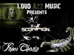 318 SCORPION 'PAPER CHASIN' LOUD AZZ MUSIC
