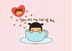 "Someone requested to me for my Pigtails Quotable Quotes, ""You're my cup of tea. You're my cup of tea Cup Of Tea Quotes, My Beautiful Friend, I Cup, My Cup Of Tea, E Cards, Cute Illustration, Quotable Quotes, Cute Quotes, Tea Party"