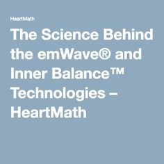The Science Behind the emWave® and Inner Balance™ Technologies – HeartMath