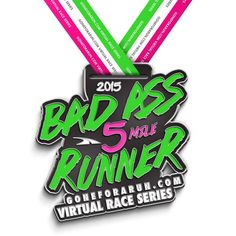 Bad Ass Runner 5 Mile Virtual Race Finisher Medal! To register for upcoming virtual races to go, goneforarun.com