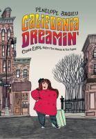 California Dreamin PN6747.B345 C35 2015 Galesburg Graphic Novels
