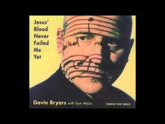 Gavin Bryars Feat. Tom Waits - Jesus Blood Never Failed Me Yet (Long version) - YouTube