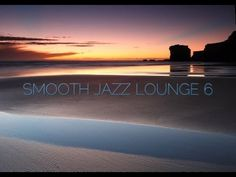 Smooth Jazz Mix 06 /  Smooth Jazz, R&B, Ambient...