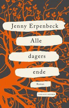 Alle dagers ende (Innbundet) av forfatter Jenny Erpenbeck. Romaner. Pris kr 332 (spar kr 47). Se flere bøker fra Jenny Erpenbeck.
