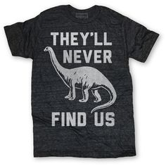 ohh man! I need this shirt!! A toy dinosaur just like this one get hidden by the lifeguards at my work and people have to find it. Too funny