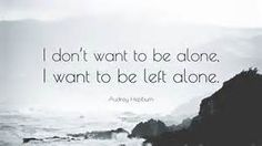 I dont want to be alone I want to be left alone - Bing images
