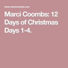 Marci Coombs: 12 Days of Christmas Days 1-4.