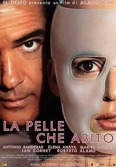 "La pelle che abito (Petro Almodóvar, 2011). quote: ""Clothes make me feel claustrophobic, I prefer to be naked"""
