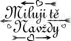 Miluji Tě navždy - Katuan's I Love You Forever, Anna, Stamp, My Love, Tattoos, Ceiling, Quotation, Tatuajes, Stamps