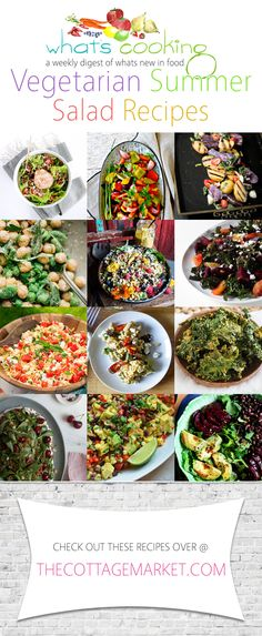 What's Cooking /// Vegetarian Summer Salad Recipes - The Cottage Market  A great collection on Unique Vegetarian Salads from the TOP Cooking Blogs...all New!!!!  Bon Appetit!
