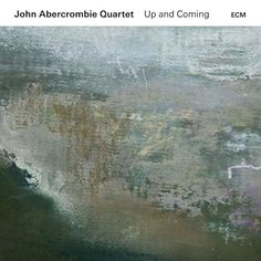 My review of John Abercrombie's latest quartet disc with  Marc Copland, Drew Gress & Joey Baron, Up and Coming, today at All About Jazz: https://www.allaboutjazz.com/john-abercrombie-quartet-up-and-coming-by-john-kelman.php