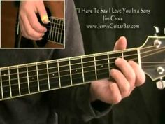 How To Play Jim Croce I'll Have To Say I Love You In a Song Introduction - YouTube