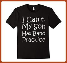 Mens I Can't My Son Has Band Practice Parent Marching T-Shirt 3XL Black - Relatives and family shirts (*Partner-Link)