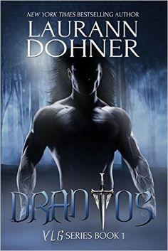 Drantos (VLG Series Book 1) - Kindle edition by Laurann Dohner. Paranormal Romance Kindle eBooks @ Amazon.com.