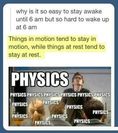 why is it so easy to stay awake until 6 am but so hard to wake up at 6 am, Physics is good for something