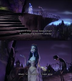 haha watching corpse bride right now :p luv it actually <3