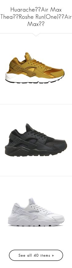 """Huarache❤️Air Max Thea❤️Roshe Run(One)❤️Air Max❤️"" by jadakiyaxo ❤ liked on Polyvore featuring shoes, sneakers, huaraches, nike, nike shoes, bronze shoes, nike footwear, nike trainers, black black and black sneakers"