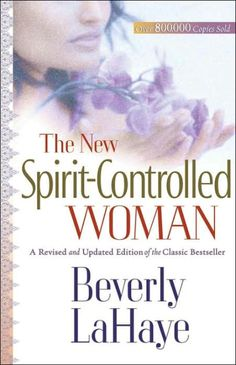 LaHaye's classic book The Spirit-Controlled Woman sold more than 810,000 copies! Updated and expanded, The New Spirit-Controlled Woman is sure to...