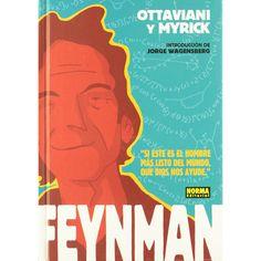 """+12 Si hay un científico cuya vida merece ser contada en un cómic, ése es Richard Feynman. Los chicos de NORMA Editorial acaban de publicar en español la biografía gráfica """"FEYNMAN"""", escrita por Jim Ottaviani y dibujada por Leland Myrick, 272 páginas en las que nos adentramos en la vida de uno de los científicos más brillantes de la historia."""