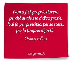 Frase di Oriana Fallaci Reasons To Live, Good Advice, Healer, Me Quotes, Reflection, Poems, Thoughts, Writing, Sayings