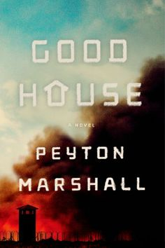 Goodhouse by Peyton Marshall | Publisher: Farrar, Straus and Giroux | Publication Date: September 30, 2014 | #Dystopian #Thriller