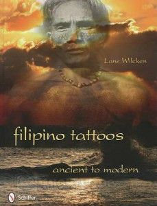"""""""Filipino Tattoos Ancient to Modern"""" by Lane Wilcken - This is the first serious study of #Filipino #tattoos, and it considers early accounts from explorers and Spanish-speaking writers. The text presents Filipino cultural practices connected with ancestral and spiritual aspects of #tattoo markings, and how they relate to the process and tools used to make the marks. More info: http://www.cseashawaii.com/wordpress/2012/11/tattoos-of-southeast-asia/"""