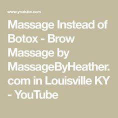 Massage Instead of Botox - Brow Massage by MassageByHeather.com in Louisville KY - YouTube