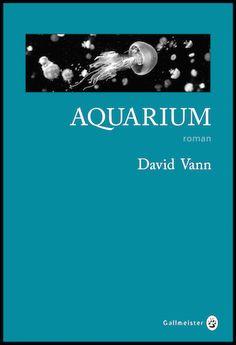 Aquarium - David Vann - Editions Gallmeister