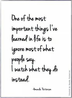 Ignore what people say; Watch what they do