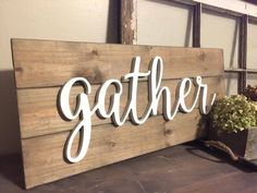 3-D Sign-Wood Sign - Pallet Sign-farmhouse decor- Gather Sign - Gather - Dining Room Sign - Custom home decor-farmhouse sign- Rustic Sign by raw2refined on Etsy https://www.etsy.com/listing/508651555/3-d-sign-wood-sign-pallet-sign-farmhouse