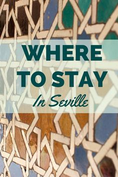 Heading to Seville Spain? Check out this Where to Stay in Seville Guide to get advice about the coolest neighborhoods in Seville, from a local American expat!