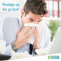 Não deixe a gripe atrapalhar suas tarefas do dia-a-dia. Vacine-se conosco ;)  #VacinaGripe #ProAtiva #Saude