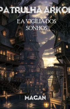 Patrulha Arkol - Capítulo 1- A Cor da Magia #wattpad #fantasia