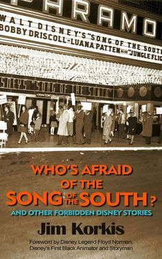 Jim Korkis provides inside stories in Who's Afraid of the Song of the South? And Other Forbidden Disney Stories , in the style of his earl. Floyd Norman, Bobby Driscoll, Fbi Files, Uncle Remus, Song Of The South, Disney Wishes, Film Song, Splash Mountain, Disney Songs
