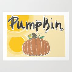 pumpkin1 Art Print by gasponce - $15.50^^^^^FREE Shipping on gasponce's products thru September 22, 2013, worldwide!