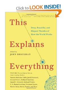 This Explains Everything: Deep, Beautiful, and Elegant Theories of How the World Works: John Brockman