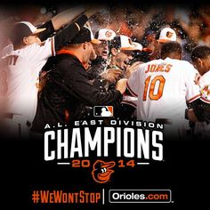 Your Baltimore Orioles are the 2014 American League East Champions! #WeWontStop