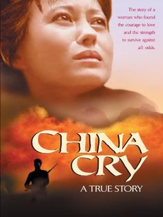 "China Cry (1990).  A remarkable and true story of Sung Neng Yee who was adopted into a wealthy Shanghai family only to lose it all during the Japanese occupation and later the economic misery of Mao Tse-Tung's ""new society"" and Chinese communism. These trials bring her back to her early Christian Faith where a series of miraculous events become the guiding light for her exemplary faith."