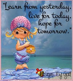 learn from yesterday, live for today, hope for tomorrow                                                                                                                                                                                 Más